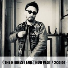 THE HIGHEST END/ザ・ハイエストエンド RUG VEST/ラグベスト・2color