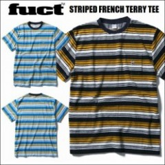 FUCT SSDD/ファクト 2017春夏 STRIPED FRENCH TERRY TEE/半袖Tシャツ・2color