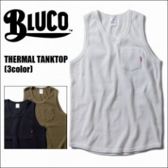 BLUCO WORK GARMENT/ブルコ THERMAL TANKTOP/サーマルタンクトップ・3color