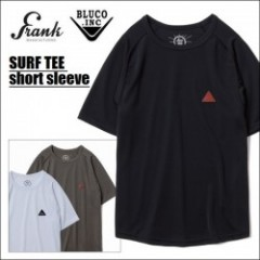 FRANK MFG.(products by BLUCO) /ブルコ SURF TEE -short sleeve- /サーフTシャツ・3color