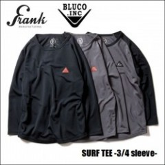 FRANK MFG./フランク (products by BLUCO) SURF TEE -3/4 sleeve- /サーフTシャツ・3color