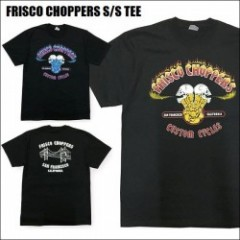 FRISCO CHOPPERS/フリスコチョッパーズ SS T-SHIRT/Tシャツ・2color