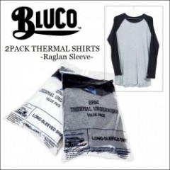 BLUCO WORK GARMENT・ブルコ 2016'秋冬 2PACK THERMAL SHIRTS -Raglan Sleeve-/サーマルシャツ・2パターン
