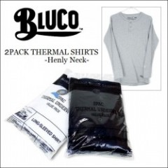 BLUCO WORK GARMENT・ブルコ 2016'秋冬 2PACK THERMAL SHIRTS -Henly Neck-/サーマルシャツ・2パターン