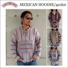 UNCROWD/アンクラウド 16'F/W MEXICAN HOODIE/メキシカンパーカー・4color