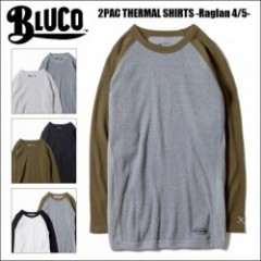 BLUCO WORK GARMENT・ブルコ 2PAC THERMAL SHIRTS -Raglan 4/5-・サーマルシャツ・3color