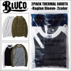 BLUCO WORK GARMENT/ブルコ 2017' 2PACK THERMAL SHIRTS -Raglan Sleeve-/ラグランスリーブサーマルシャツ・2color