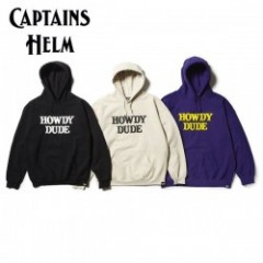 CAPTAINS HELM/キャプテンズヘルム #HOWDY DUDE HOODIE/プルオーバーパーカー・3color